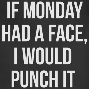 IF MONDAY had a face I would punch it Women's T-Shirts - Adjustable Apron