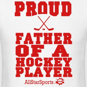 Proud Father Of A Hockey Player Hoodies - Men's T-Shirt