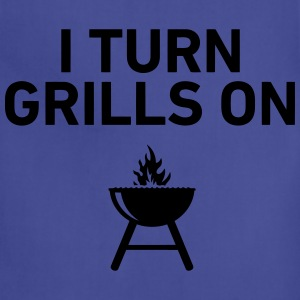 I Turn Grills On T-Shirts - Adjustable Apron