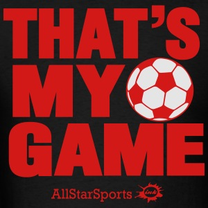 THAT'S MY GAME SOCCER Hoodies - Men's T-Shirt