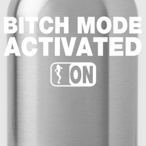 Bitch Mode Activated Women's T-Shirts - Water Bottle