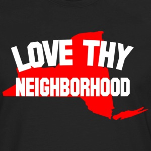 NY LOVE THY NEIGHBORHOOD  - Men's Premium Long Sleeve T-Shirt