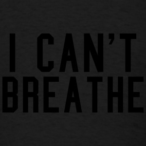 I Can't Breathe Sportswear - Men's T-Shirt