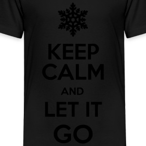 Keep Calm And Let It Go Kids' Shirts - Toddler Premium T-Shirt