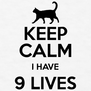 Keep Calm I Have 9 Lives Accessories - Men's T-Shirt