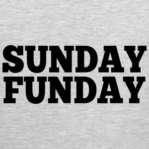 Sunday Funday  Women's T-Shirts - Men's Premium Tank