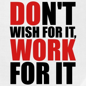 Don't wish for it, work for it T-Shirts - Bandana