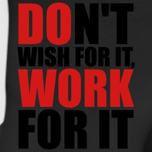 Don't wish for it, work for it Tanks - Leggings