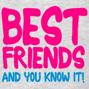 best friends and you know it ii 2c Sweatshirts - Men's T-Shirt