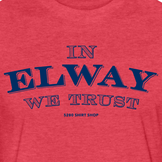 In Elway We Trust - Mens - T-Shirt - NP