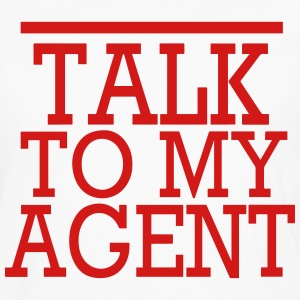 TALK TO MY AGENT T-Shirts - Men's Premium Long Sleeve T-Shirt