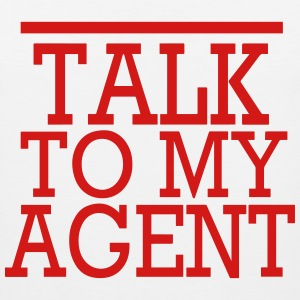 TALK TO MY AGENT T-Shirts - Men's Premium Tank