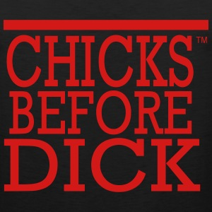 Chicks Before Dick Women's T-Shirts - Men's Premium Tank