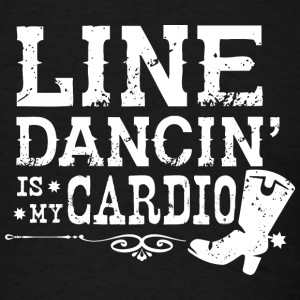Line Dancing is my Cardio - Men's T-Shirt