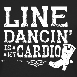 Line Dancing is my Cardio - Men's Premium Long Sleeve T-Shirt