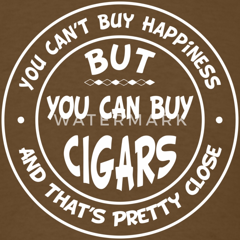 You Can't Buy Happiness, But You Can Buy Cigars! T-Shirts - Men's T-Shirt