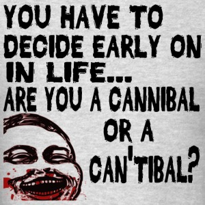 Are You a Cannibal? Hoodies - Men's T-Shirt