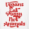 VEGANS EAT PUSSY NOT ANIMALS BASEBALL T SHIRT - Baseball T-Shirt