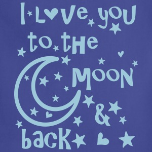 I love you to the moon and back Women's T-Shirt - Adjustable Apron