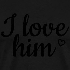 I love him Hoodies - Men's Premium T-Shirt