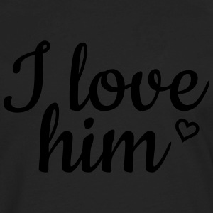 I love him Hoodies - Men's Premium Long Sleeve T-Shirt