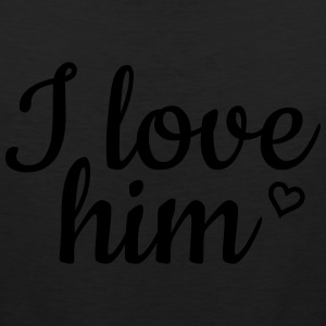 I love him Hoodies - Men's Premium Tank