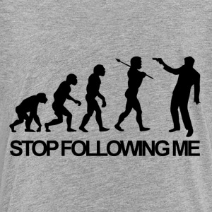 Stop Following Me t-shirts - Toddler Premium T-Shirt