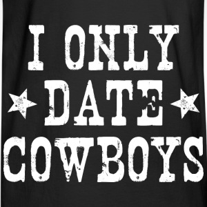 I ONLY DATE COWBOYS - Men's Long Sleeve T-Shirt