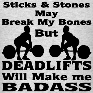 But Deadlifts Will Make Me Badass - Men's T-Shirt