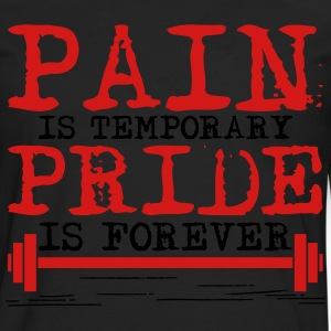 Pain is temporary, pride is forever T-Shirts - Men's Premium Long Sleeve T-Shirt
