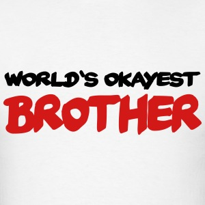 World's okayest Brother Long Sleeve Shirts - Men's T-Shirt