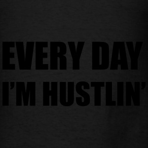 Every Day I'm Hustlin' Tote - Men's T-Shirt