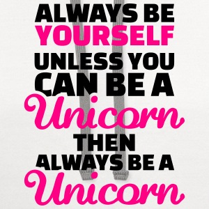 Always be yourself unless you can be a unicorn Women's T-Shirts - Contrast Hoodie