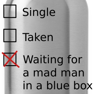 Single Taken Waiting for a mad man in a blue box Long Sleeve Shirts - Water Bottle