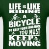 Life Is Like Riding A Bicycle T-Shirt - Men's T-Shirt