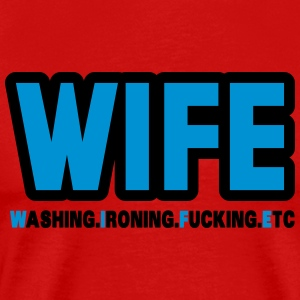 WIFE - washing, ironing, fucking, etc. Tank Tops - Men's Premium T-Shirt