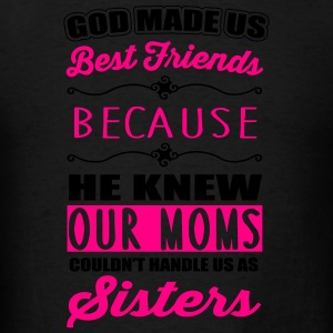 God made us best friends - BFF Hoodies - Men's T-Shirt