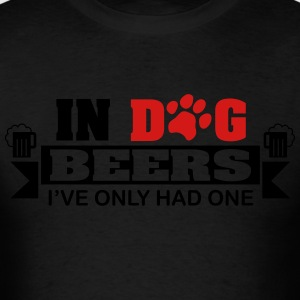 In dog beers I've only had one Long Sleeve Shirts - Men's T-Shirt