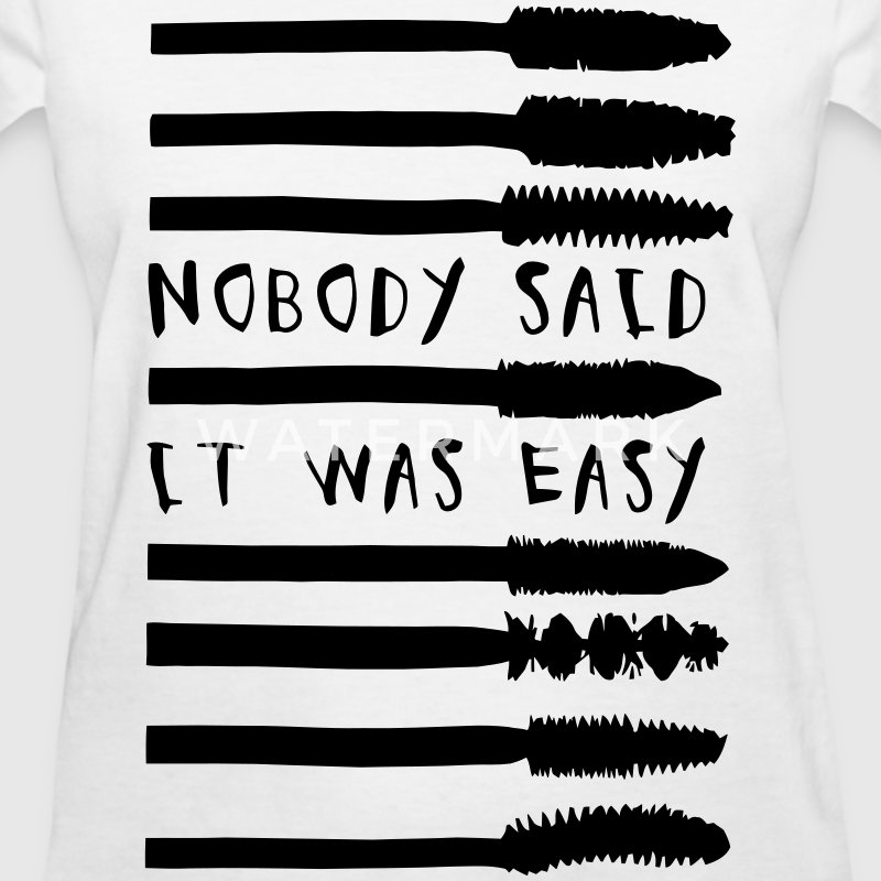 Nobody Said It Was Easy Women's T-Shirts - Women's T-Shirt