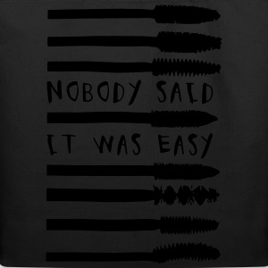Nobody Said It Was Easy Women's T-Shirts - Eco-Friendly Cotton Tote