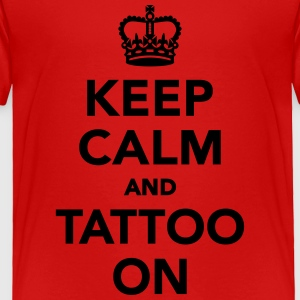 Keep calm and Tattoo on Kids' Shirts - Toddler Premium T-Shirt
