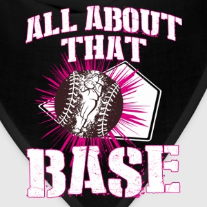 Softball - All about that BASE Women's T-Shirts - Bandana