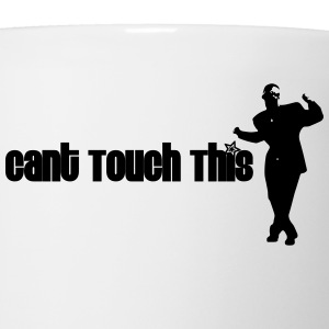 Cant Touch This - Coffee/Tea Mug
