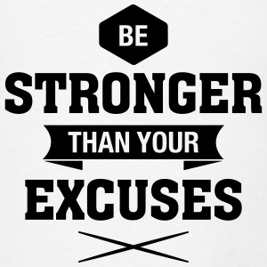 Be Stronger Than Your Excuses Tanks - Men's T-Shirt