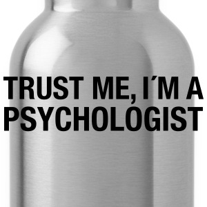 Trust Me I'm A Psychologist T-Shirts - Water Bottle