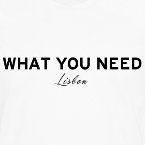 What you need Lisbon - Men's Premium Long Sleeve T-Shirt