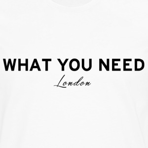 What you need London - Men's Premium Long Sleeve T-Shirt