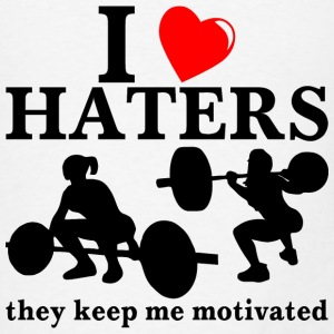 I Love Haters They Keep Me Motivated - Men's T-Shirt