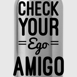Check Your Ego Women's T-Shirts - Water Bottle