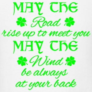 May the road rise up to meet you - Irish - Men's T-Shirt